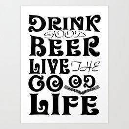 beer live good - I love beer Art Print