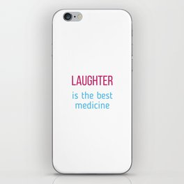 laughter is the best medicine iPhone Skin
