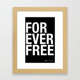 RX - FOREVER FREE - WHITE Framed Art Print