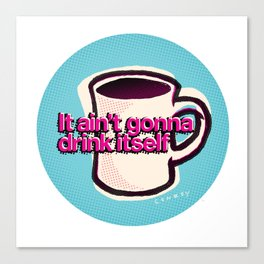 Mug Motivation for Coffee Lovers | Coffee Addict | Gift for Mom or Dad Canvas Print