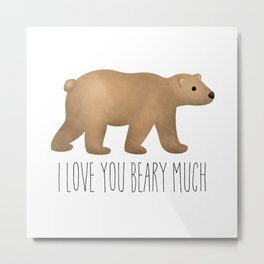 I Love You Beary Much Metal Print