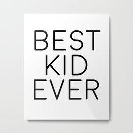 Best Kid Ever, Wall Print, Nursery Print, Nursery Art Metal Print