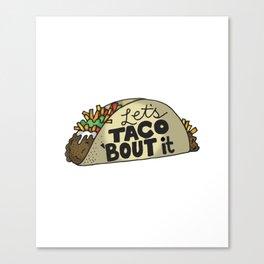 Lets Taco Bout It Canvas Print