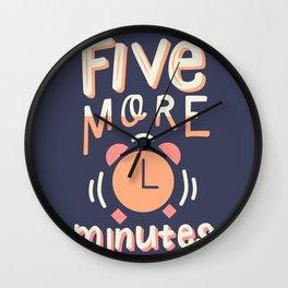 Five More Minutes Wall Clock