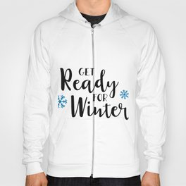 Get ready for winter Hoody