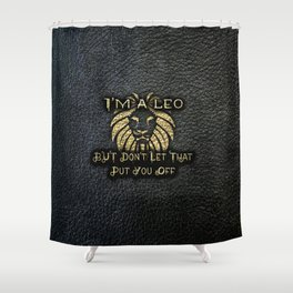 Im a leo black leather gold letters Shower Curtain