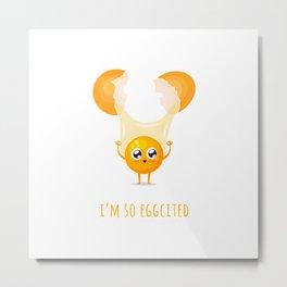 I'm so Eggcited Metal Print
