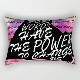 Words have the power to change us Rectangular Pillow