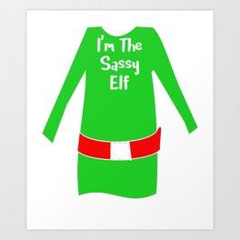 Matching Christmas Shirts Sassy Elf Art Print
