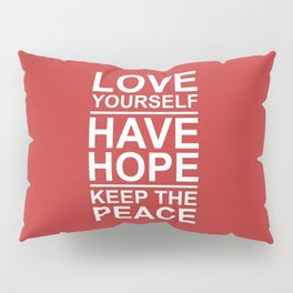 Love, Hope and Peace Pillow Sham