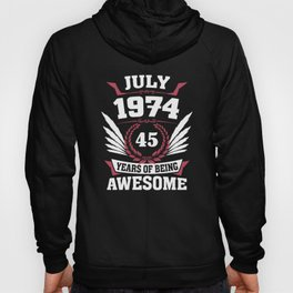 July 1974 45 Years Of Being Awesome Hoody