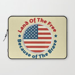 Land of The Free Because of the Brave - Patriot Day - September 11 Laptop Sleeve
