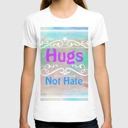 Hugs Not Hate T-shirt