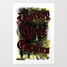 Destroy your enemies Art Print