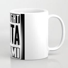 Straight Outta Miami  Pride Coffee Mug