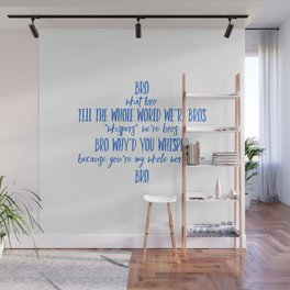 Tell The Whole World We're Bros Wall Mural