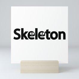 Skeleton / One word creative typography design Mini Art Print