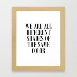 Anti-Racism Quote Framed Art Print