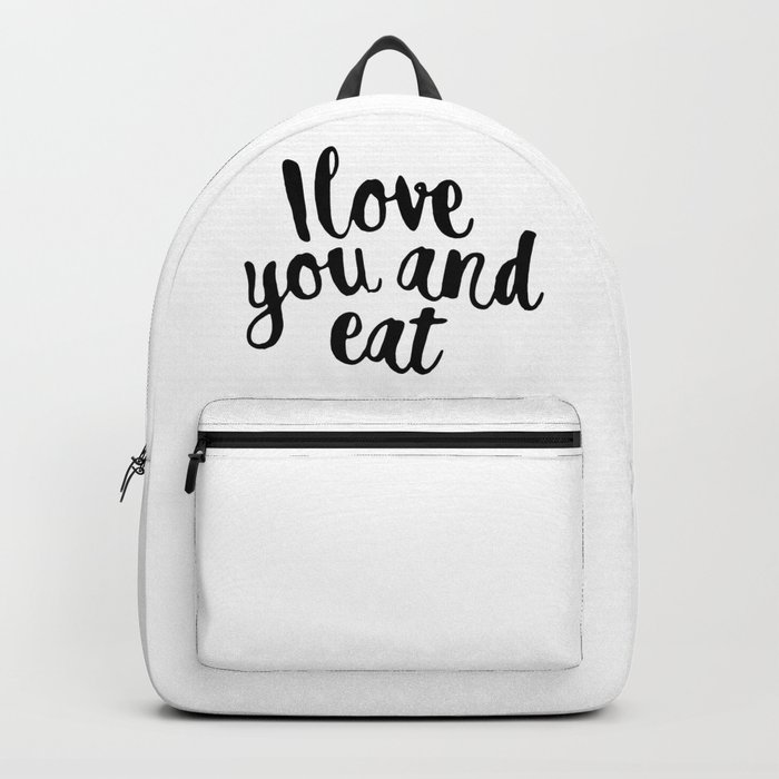 I love you and eat Backpack
