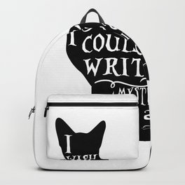 I wish i could write as mysterious as a cat Backpack