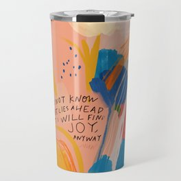 Find Joy. The Abstract Colorful Florals Travel Mug