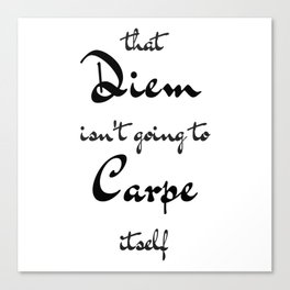 Carpe that Diem Canvas Print