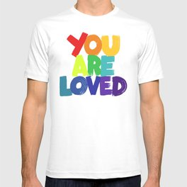 you are loved - rainbow T-shirt