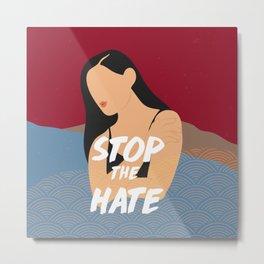 Stop The Hate Metal Print