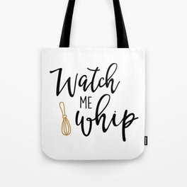 Watch Me Whip Tote Bag