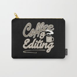 Coffee & Editing Video Photo Editor Photographer Carry-All Pouch