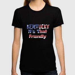 Kentucky It's That Friendly T-shirt