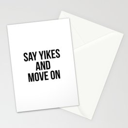 Say yikes and move on Stationery Cards