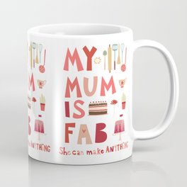 My Mum is Fab Coffee Mug