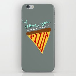 Love You More Than Pizza iPhone Skin
