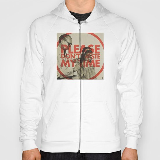 Please don't waste my time Hoody