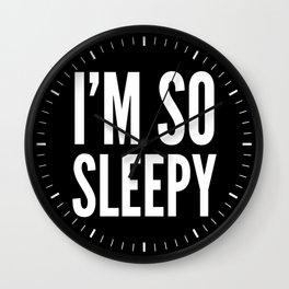 I'M SO SLEEPY (Black & White) Wall Clock