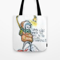 Where the hell is the global warming! Tote Bag