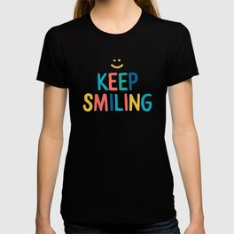 Keep Smiling - Colorful Happiness Quote T-shirt