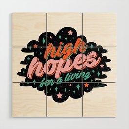 High Hopes Wood Wall Art