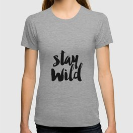 Stay Wild Print Typography Wall Art INSTANT DOWNLOAD Printable Wall Decor Poster T-shirt