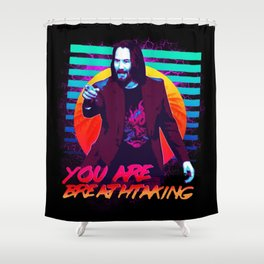 Keanu Reeves - You are breathtaking! Shower Curtain