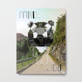 Mind the Bear! Metal Print