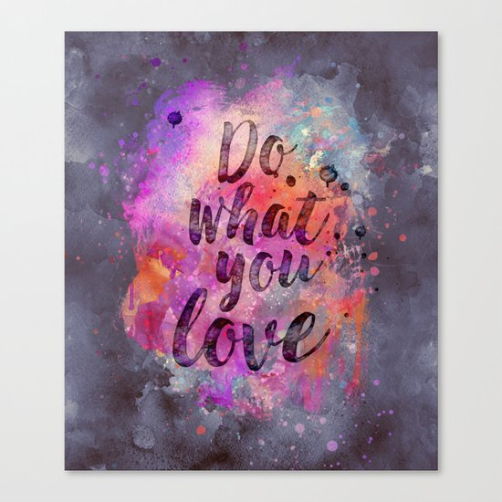Do what you love! Canvas Print