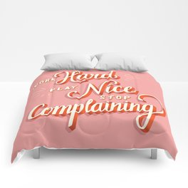 Work hard, play nice, stop complaining Comforters
