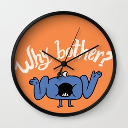 Why bother? Wall Clock