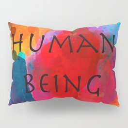 Human being- Pride Pillow Sham