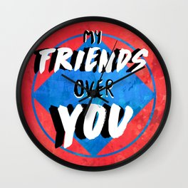 My Friends Over You Wall Clock