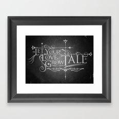 Let Your Love Grow Tall Framed Art Print