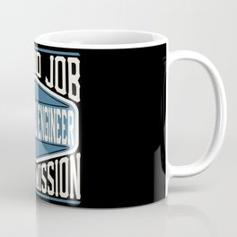 Mechanical Engineer  - It Is No Job, It Is A Mission Coffee Mug