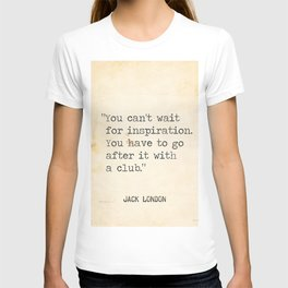 Jack London quote T-shirt
